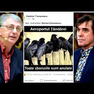 """Tolo: Tismăneanu, Cărtărescu și """"ciorile de la Țăndărei"""". Toate zborurile și toate responsabilitățile sunt anulate"""